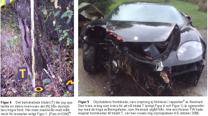 Två foton på barkskadat träd och motsvarande intryckning på den kraschade Ferrarin. Urklipp från utlåtande av Lennart Strandberg för försäkringstvist.