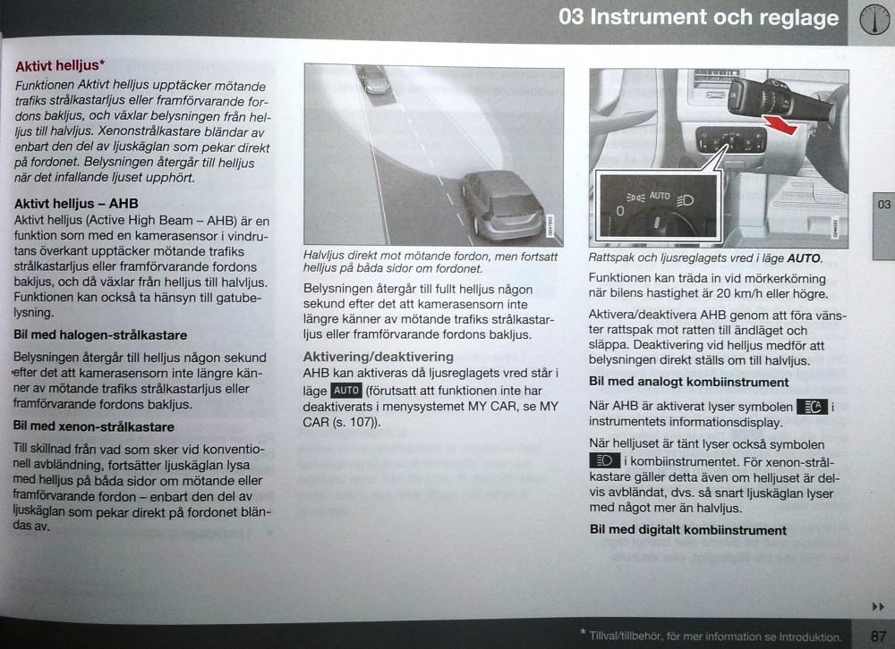 Beskrivning av det aktiva helljuset för Volvo XC60 modellår 2015 på sid.87 i ägarmanualen med drygt 420 sidor.